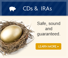 CDs & IRAs - Safe, sound and guaranteed.